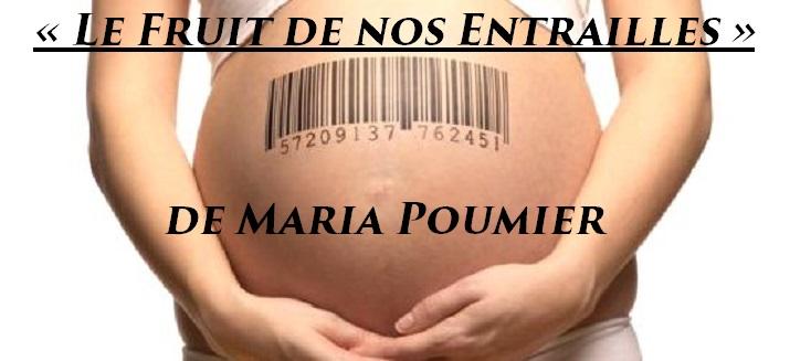 Le Fruit de nos Entrailles de Maria Poumier