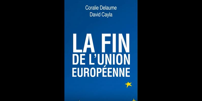 La fin de l'Union Européenne (David Cayla, Coralie Delaume)